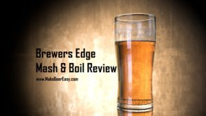 Brewers Edge Mash and Boil Review