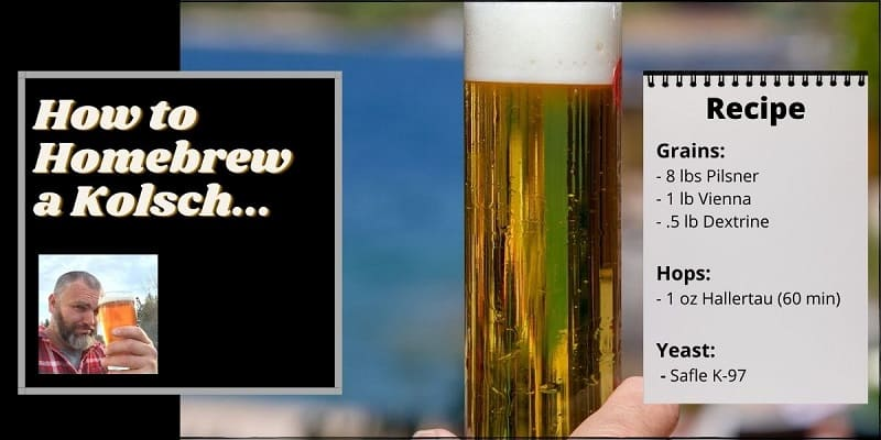 Instructions & recipe for how to homebrew a kolsch